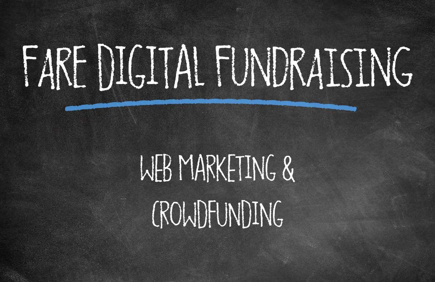 FARE DIGITAL FUNDRAISING: web marketing & crowdfunding