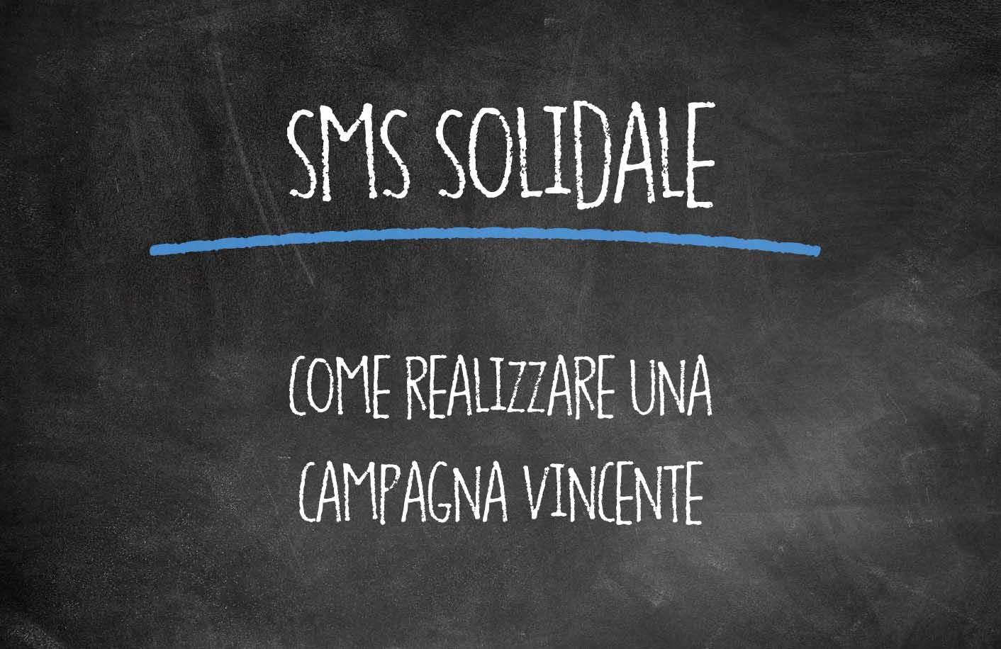SMS SOLIDALE: come realizzare una campagna vincente