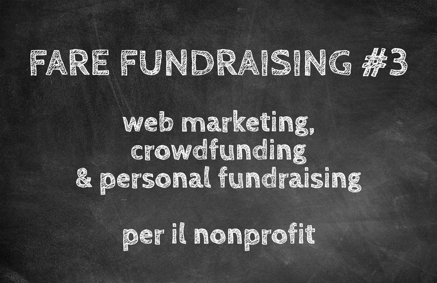 FARE FUNDRAISING #3: web marketing & crowdfunding